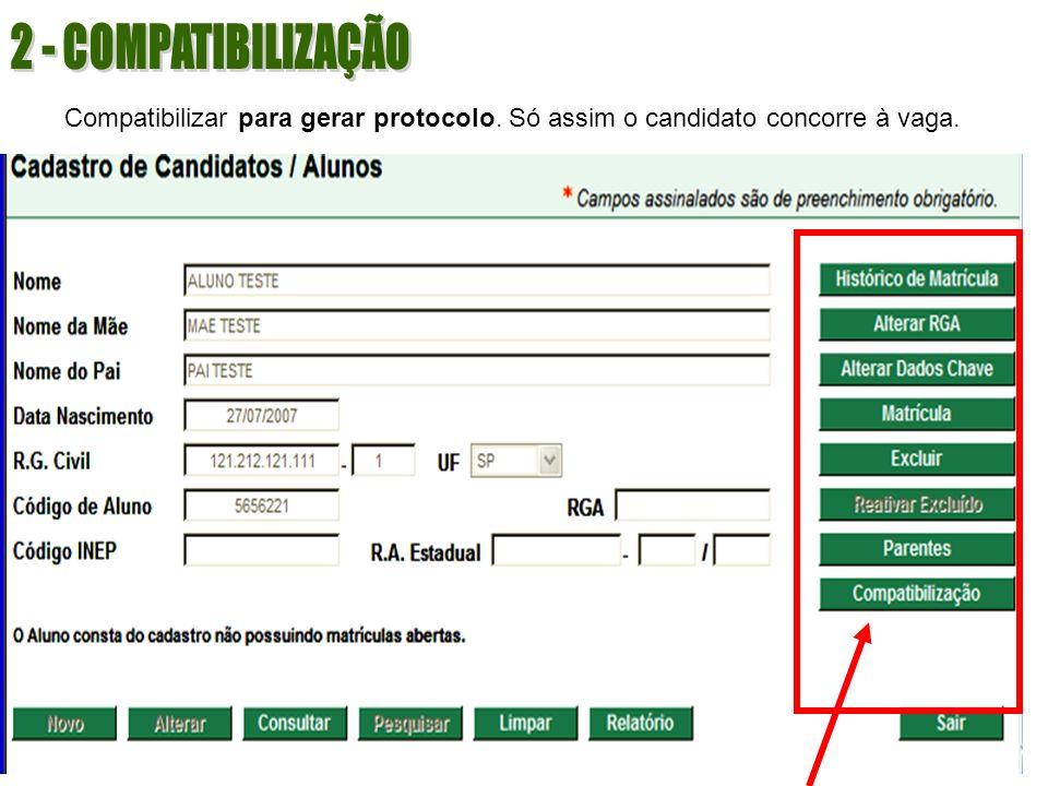 2 - COMPATIBILIZAÇÃO Compatibilizar para gerar protocolo. Só assim o candidato concorre à vaga.