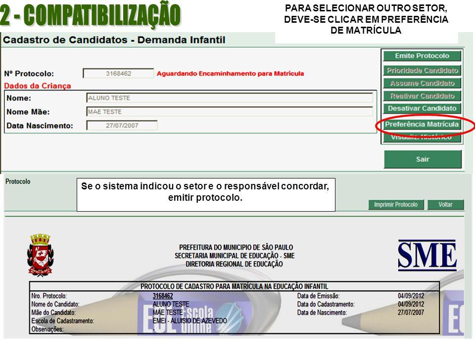 2 - COMPATIBILIZAÇÃO PARA SELECIONAR OUTRO SETOR, DEVE-SE CLICAR EM PREFERÊNCIA DE MATRÍCULA.