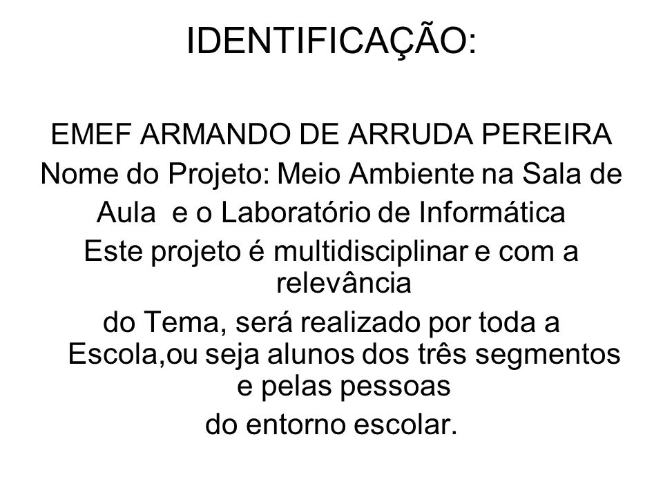 IDENTIFICAÇÃO: EMEF ARMANDO DE ARRUDA PEREIRA