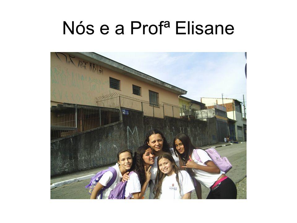 Nós e a Profª Elisane