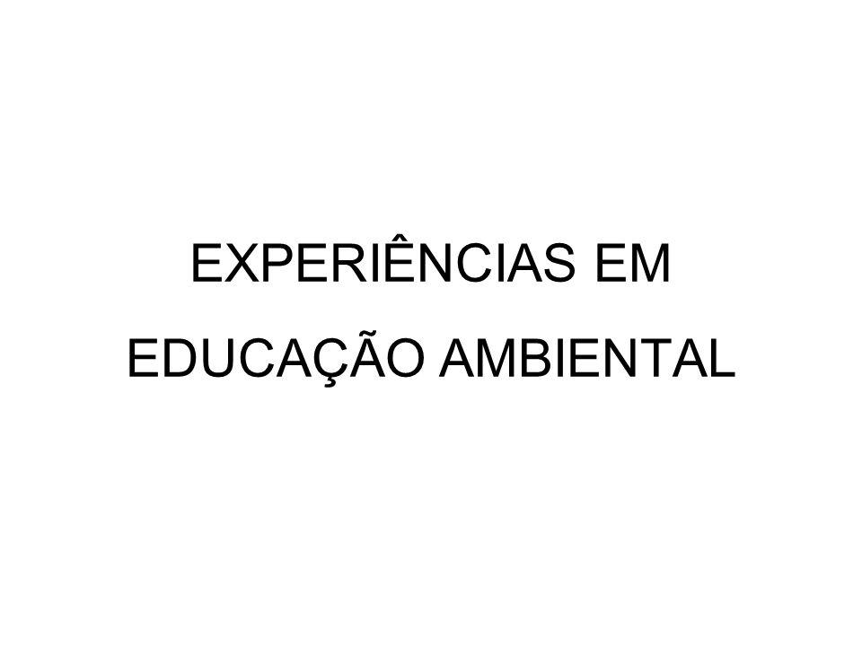 EXPERIÊNCIAS EM EDUCAÇÃO AMBIENTAL