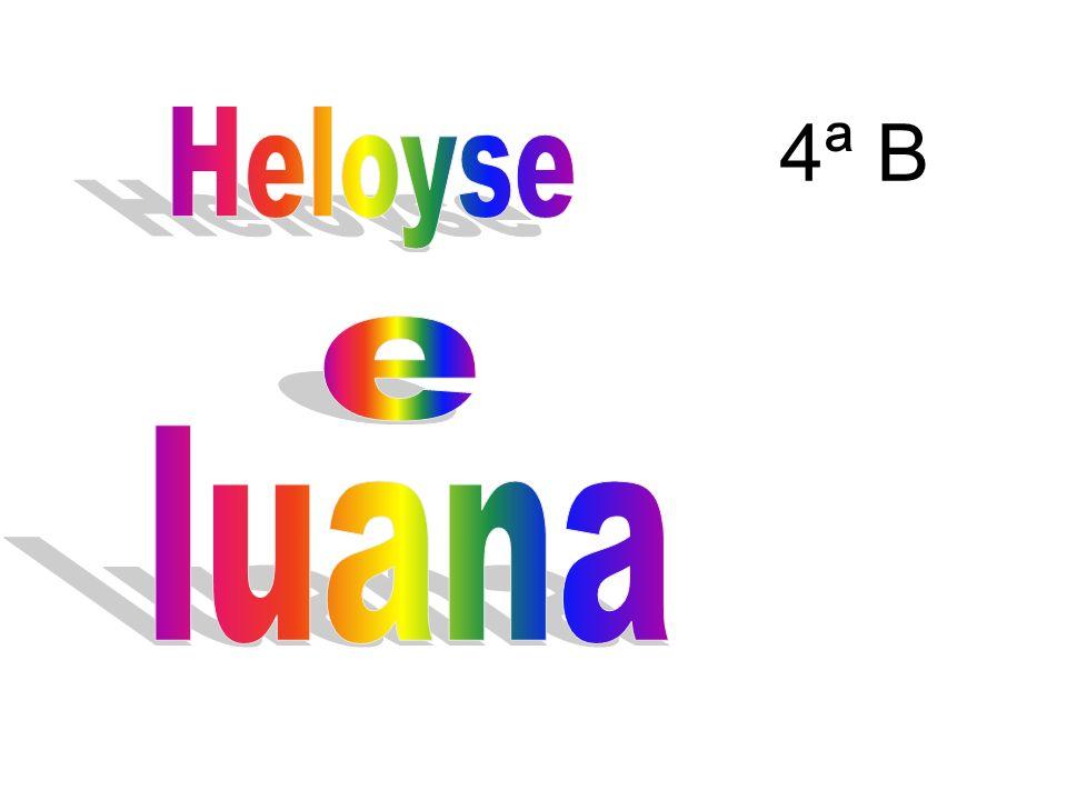 4ª B Heloyse e luana