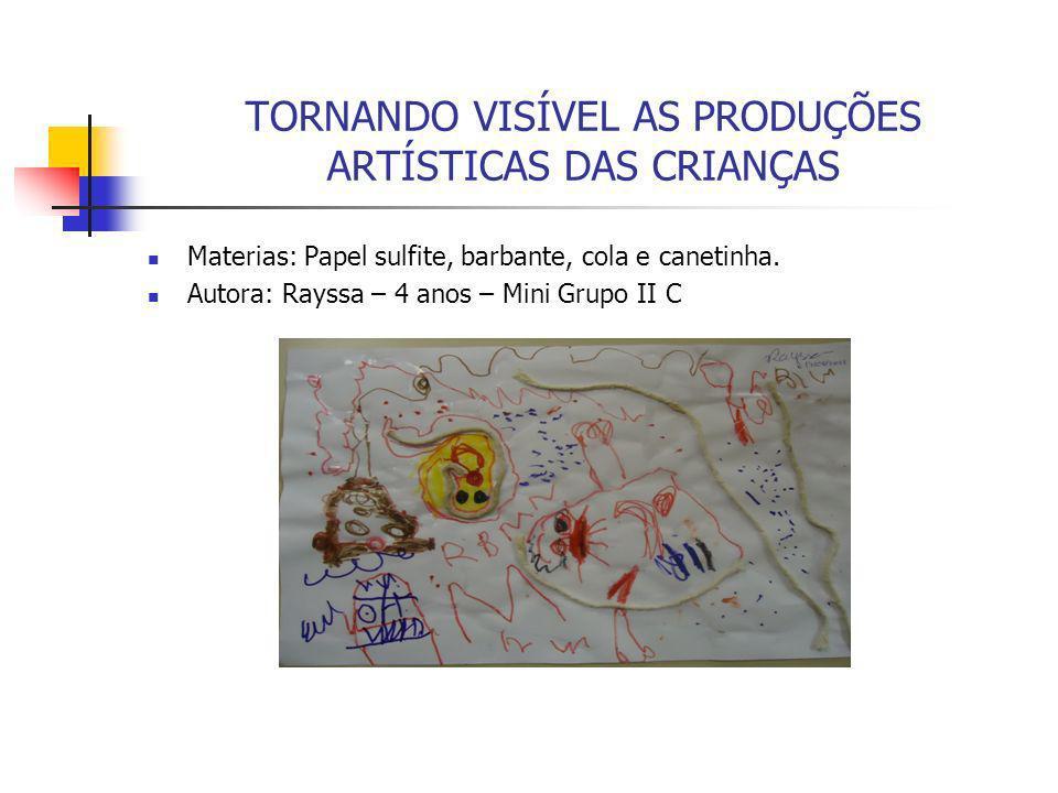 TORNANDO VISÍVEL AS PRODUÇÕES ARTÍSTICAS DAS CRIANÇAS