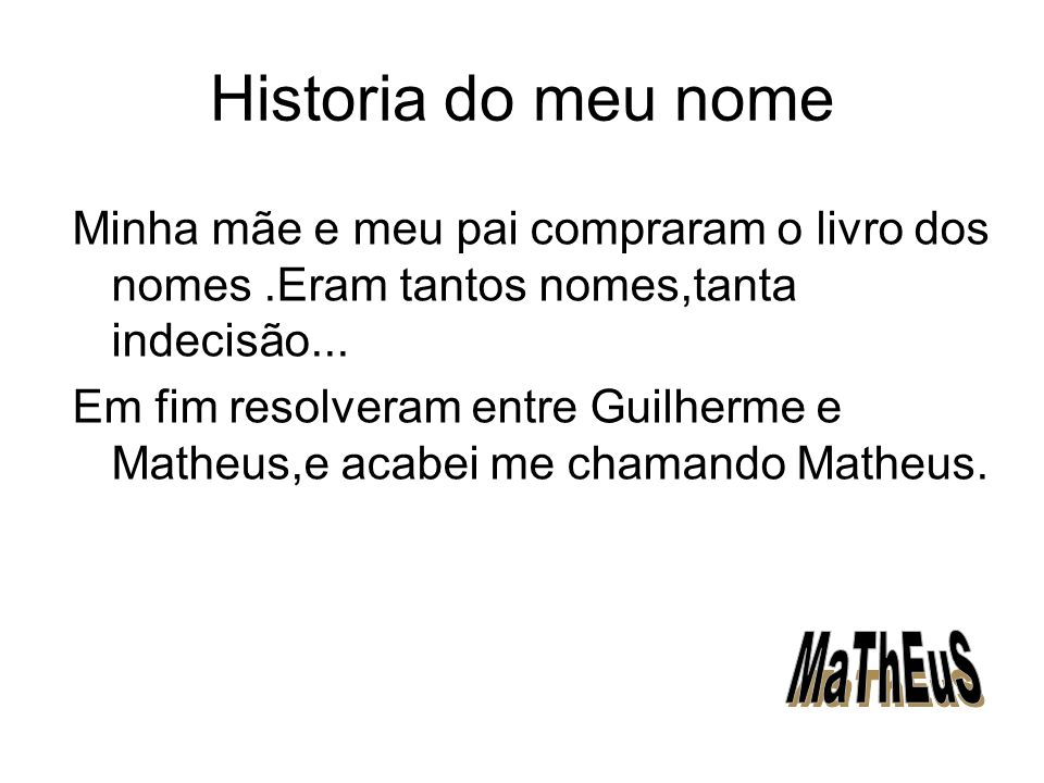 Historia do meu nome MaThEuS