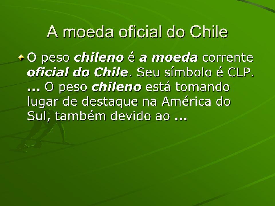A moeda oficial do Chile