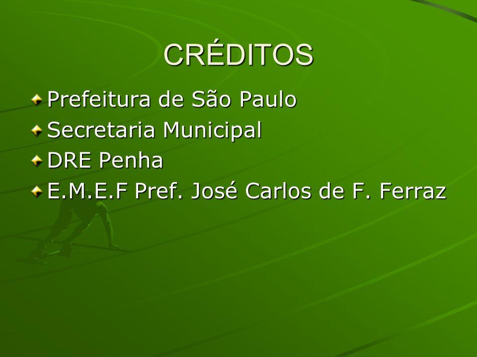 CRÉDITOS Prefeitura de São Paulo Secretaria Municipal DRE Penha