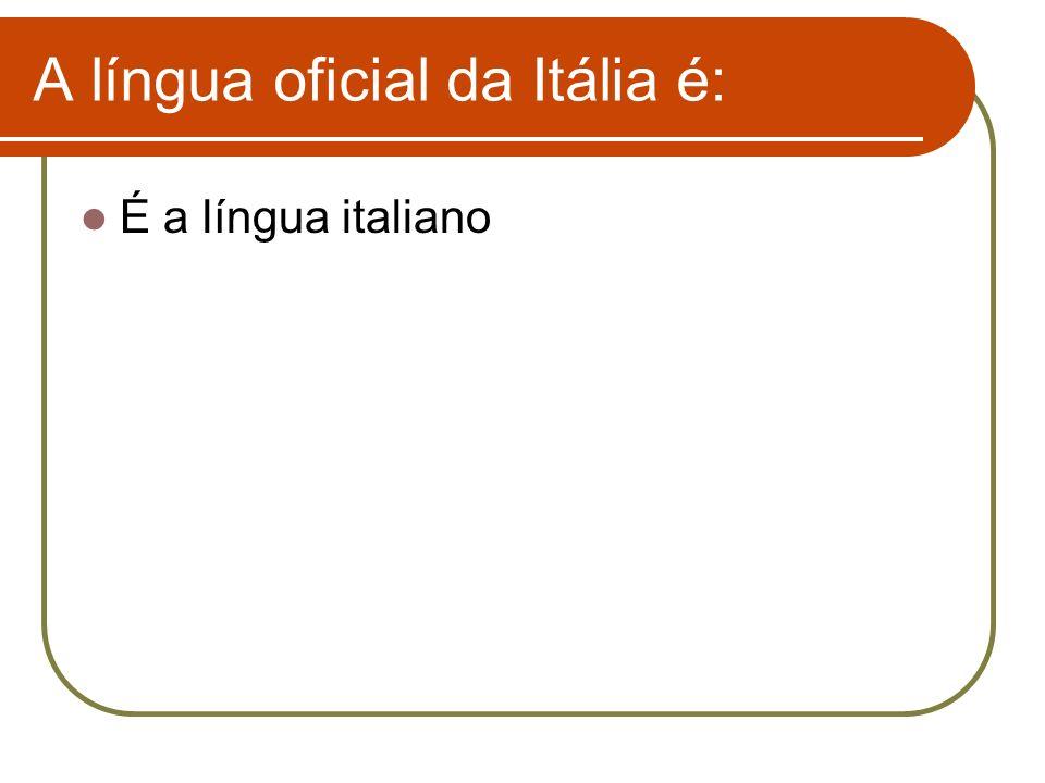 A língua oficial da Itália é: