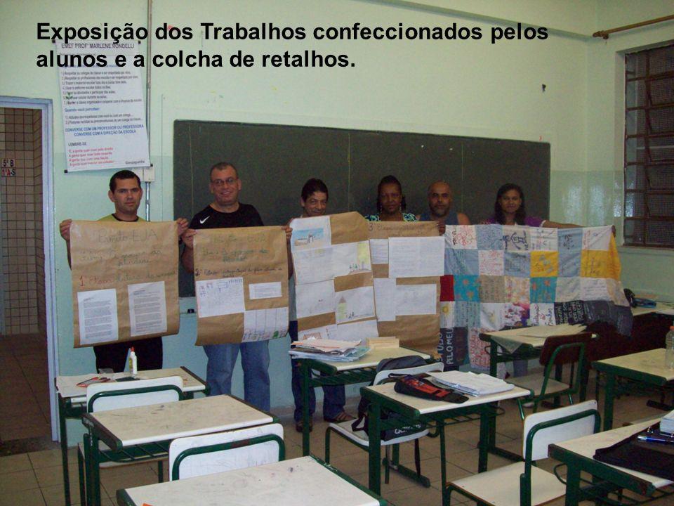 Exposição dos Trabalhos confeccionados pelos alunos e a colcha de retalhos.
