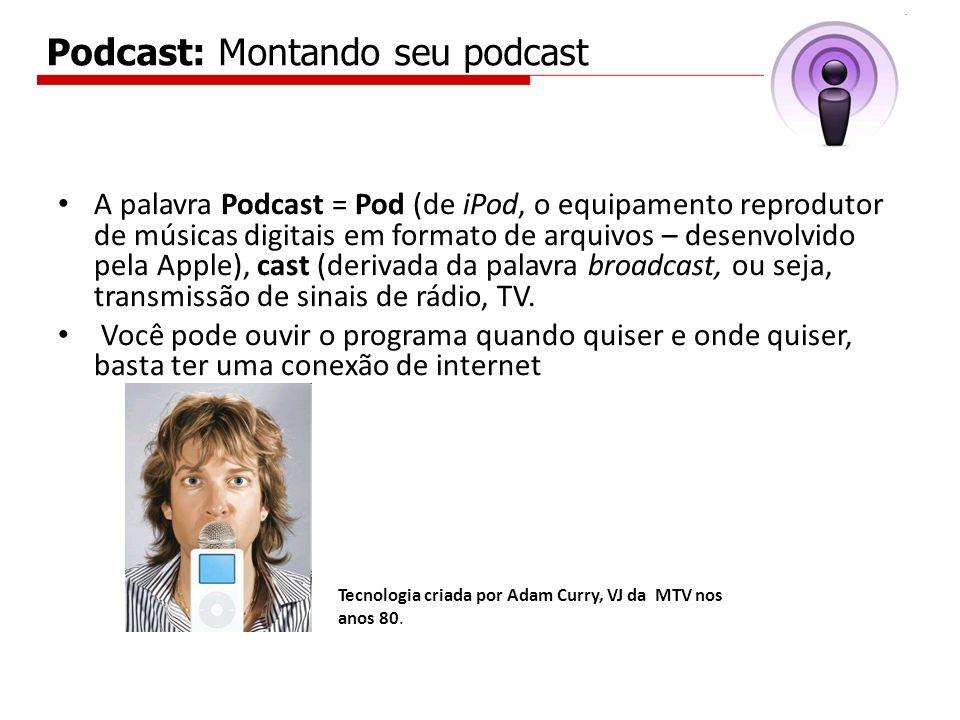 Podcast: Montando seu podcast