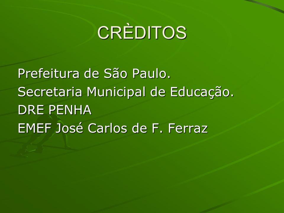 CRÈDITOS Prefeitura de São Paulo. Secretaria Municipal de Educação.