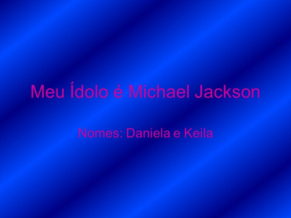 Meu Ídolo é Michael Jackson