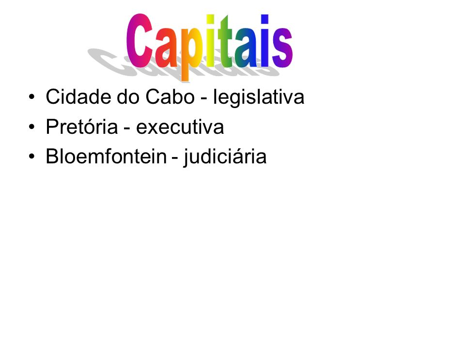 Capitais Cidade do Cabo - legislativa Pretória - executiva