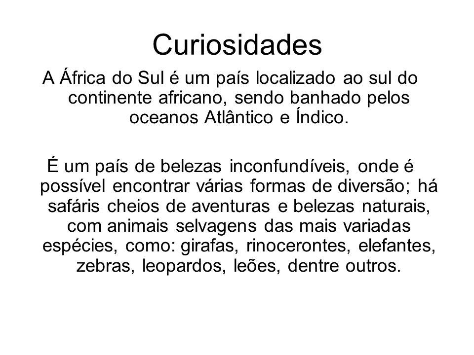 Curiosidades A África do Sul é um país localizado ao sul do continente africano, sendo banhado pelos oceanos Atlântico e Índico.