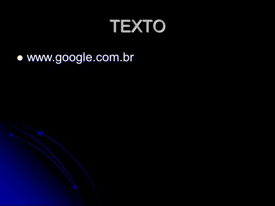 TEXTO www.google.com.br