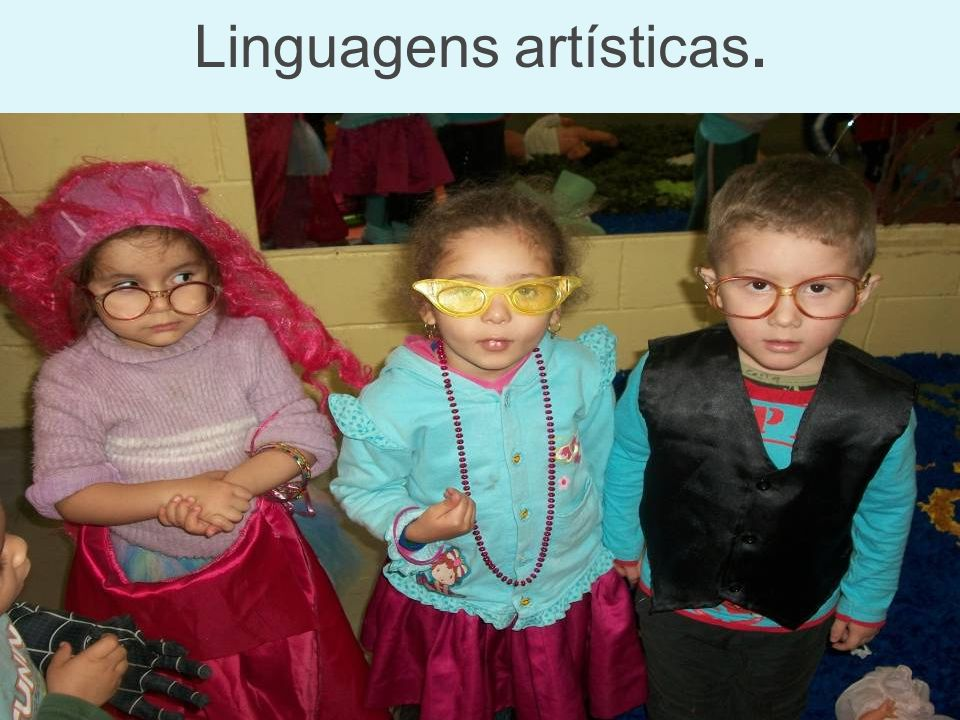 Linguagens artísticas.