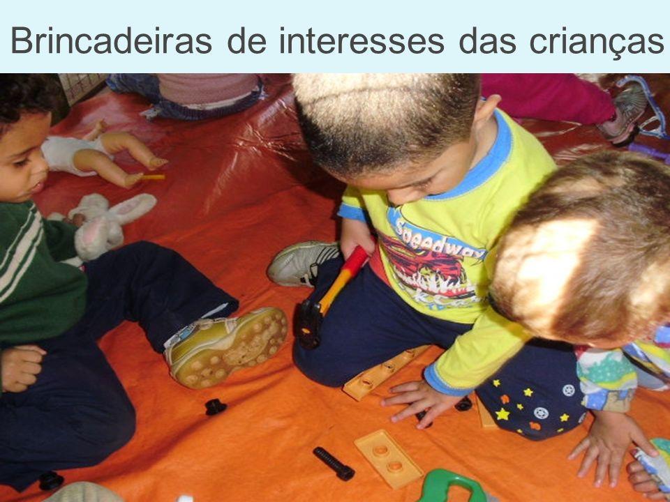 Brincadeiras de interesses das crianças