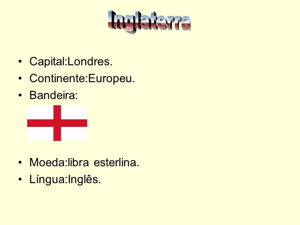 Inglaterra Capital:Londres. Continente:Europeu. Bandeira: