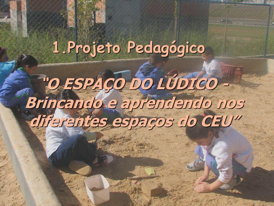 Projeto Pedagógico O ESPAÇO DO LÚDICO - Brincando e aprendendo nos diferentes espaços do CEU
