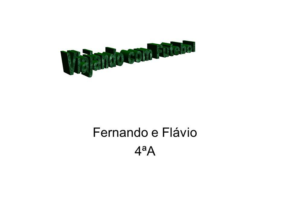 Viajando com Futebol Fernando e Flávio 4ªA