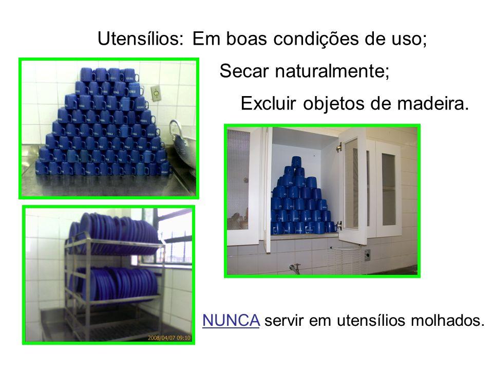 Utensílios: Em boas condições de uso; Secar naturalmente;