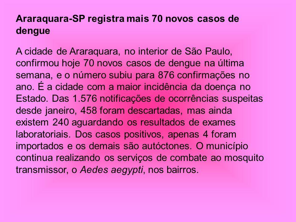 Araraquara-SP registra mais 70 novos casos de dengue