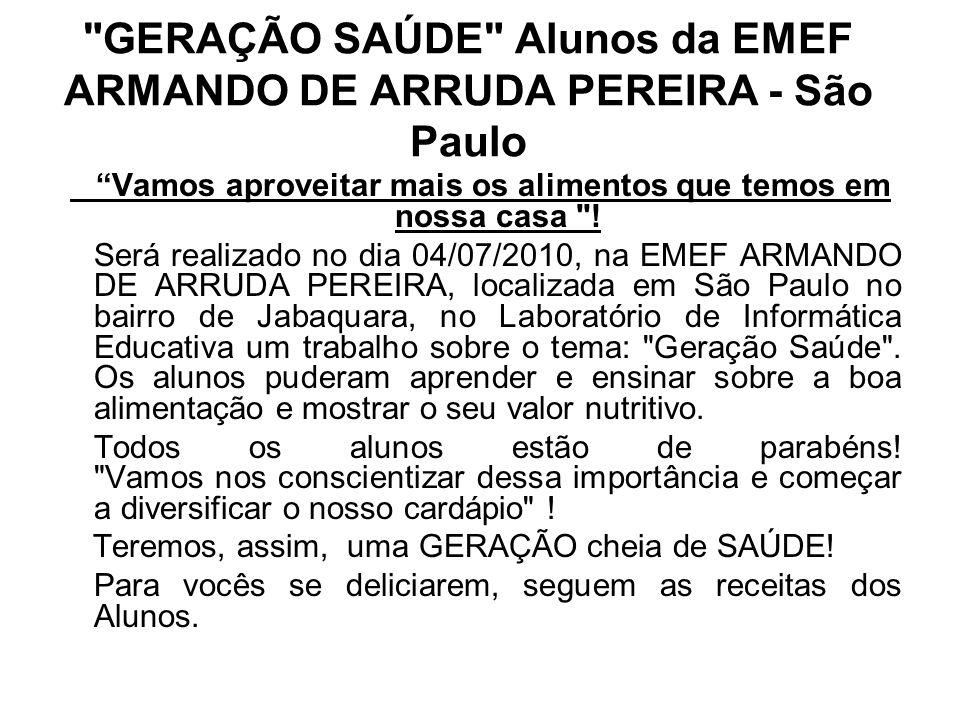 GERAÇÃO SAÚDE Alunos da EMEF ARMANDO DE ARRUDA PEREIRA - São Paulo