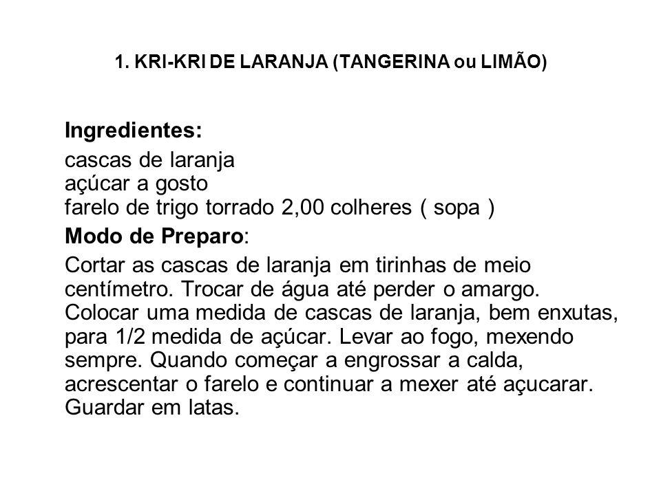 1. KRI-KRI DE LARANJA (TANGERINA ou LIMÃO)
