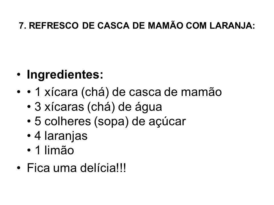7. REFRESCO DE CASCA DE MAMÃO COM LARANJA: