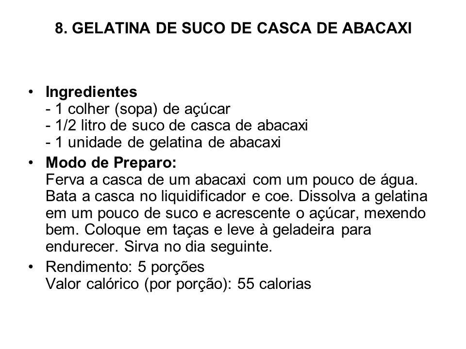 8. GELATINA DE SUCO DE CASCA DE ABACAXI