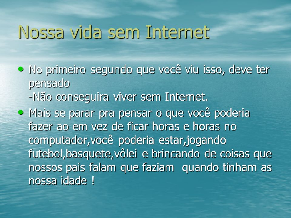 Nossa vida sem Internet