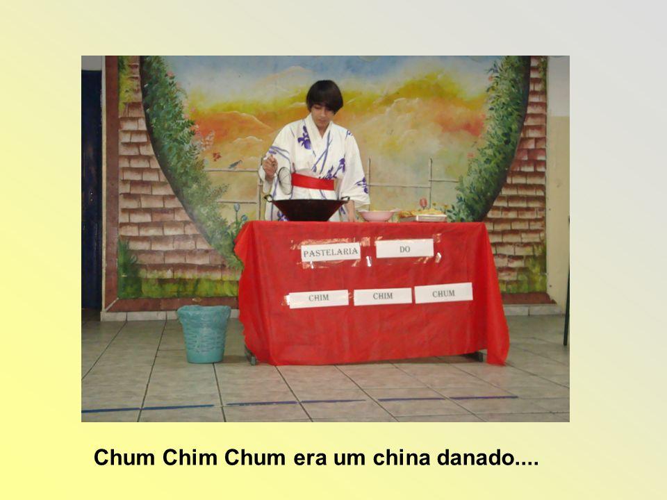 Chum Chim Chum era um china danado....