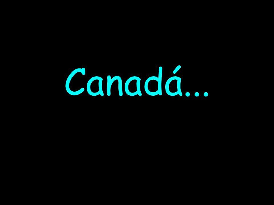 Canadá...
