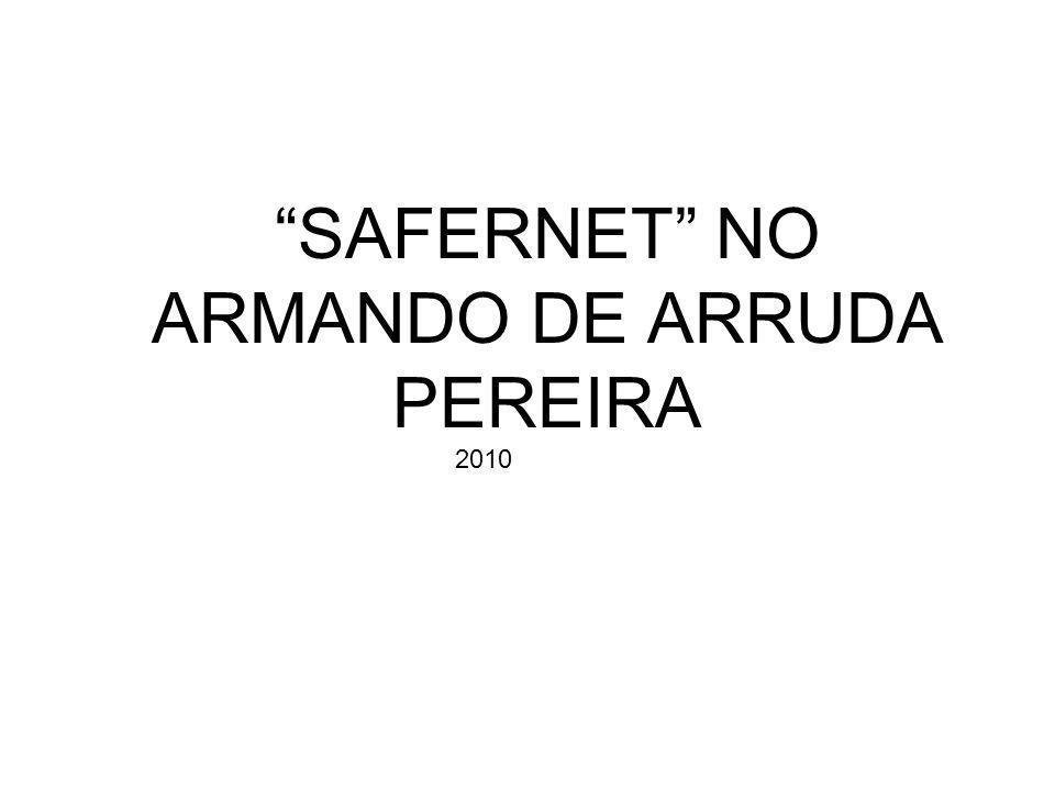 SAFERNET NO ARMANDO DE ARRUDA PEREIRA