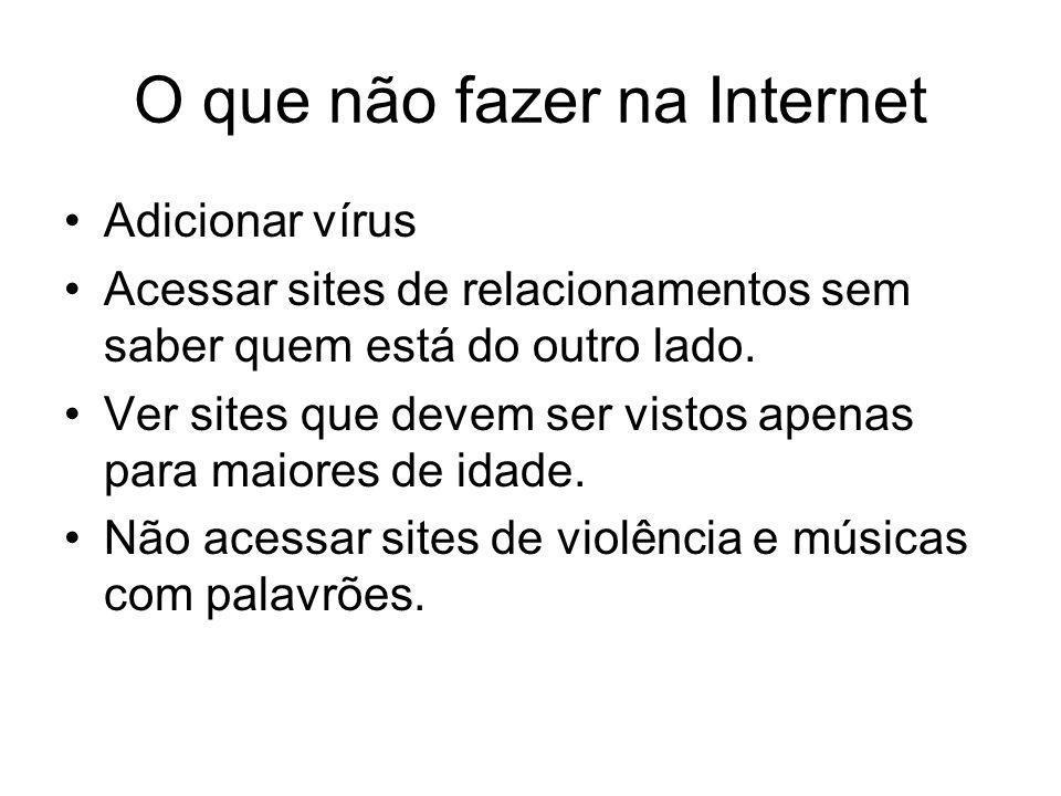 O que não fazer na Internet