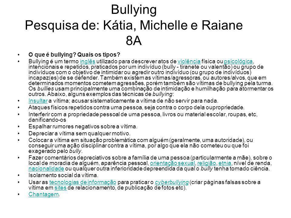 Bullying Pesquisa de: Kátia, Michelle e Raiane 8A