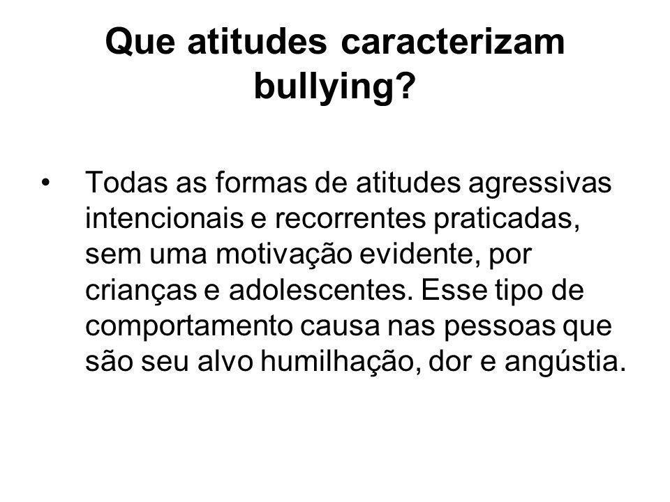 Que atitudes caracterizam bullying