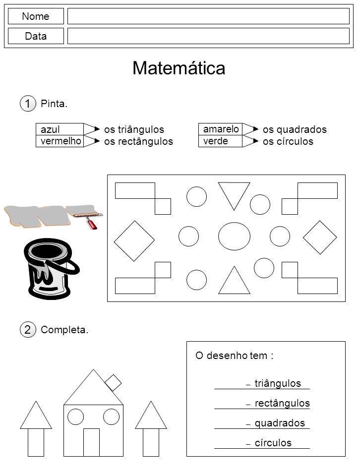Matemática 1 2 Nome Data Pinta. azul os triângulos os quadrados
