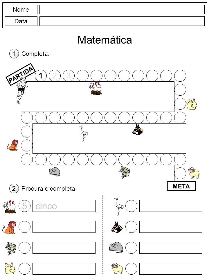 Matemática 5 cinco 1 2 3 1 2 Nome Data Completa. PARTIDA META