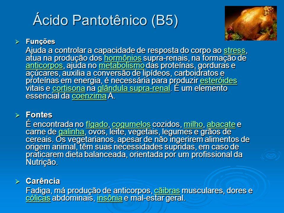 Ácido Pantotênico (B5) Fontes