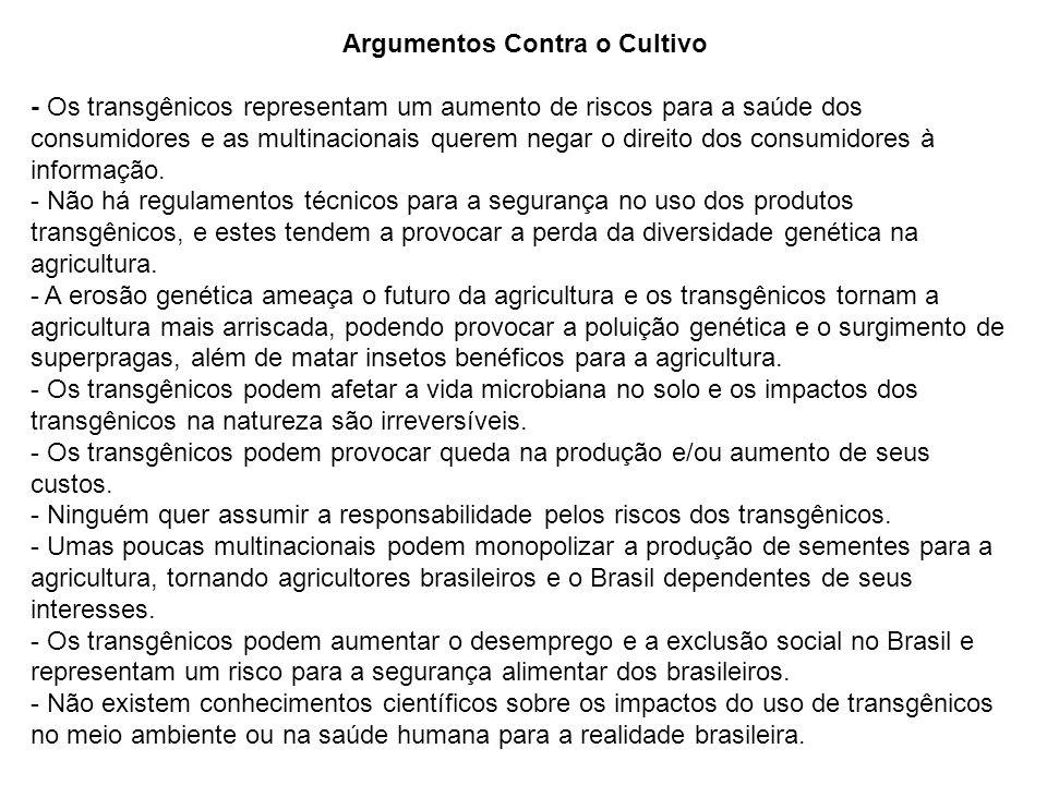 Argumentos Contra o Cultivo - Os transgênicos representam um aumento de riscos para a saúde dos consumidores e as multinacionais querem negar o direito dos consumidores à informação.