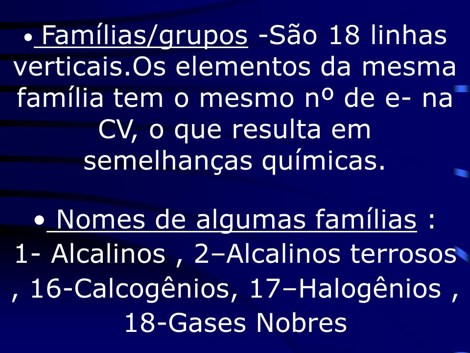 Famílias/grupos -São 18 linhas verticais