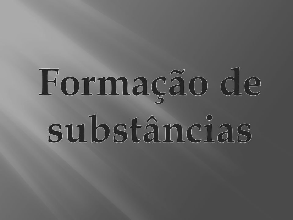 Formação de substâncias