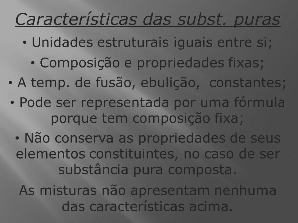 Características das subst. puras