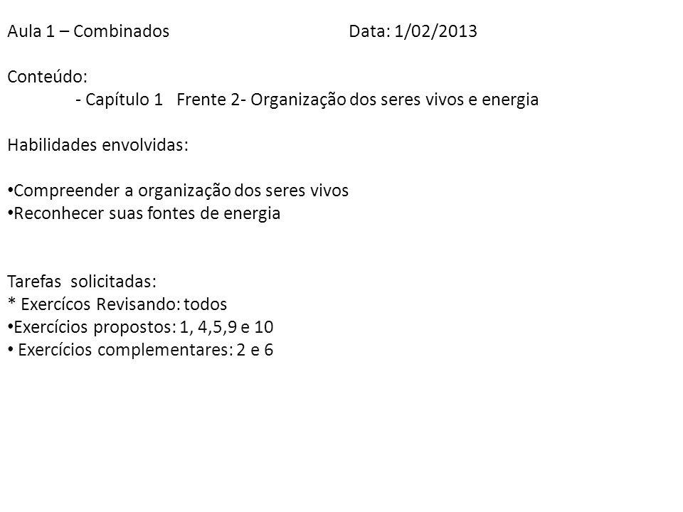Aula 1 – Combinados Data: 1/02/2013