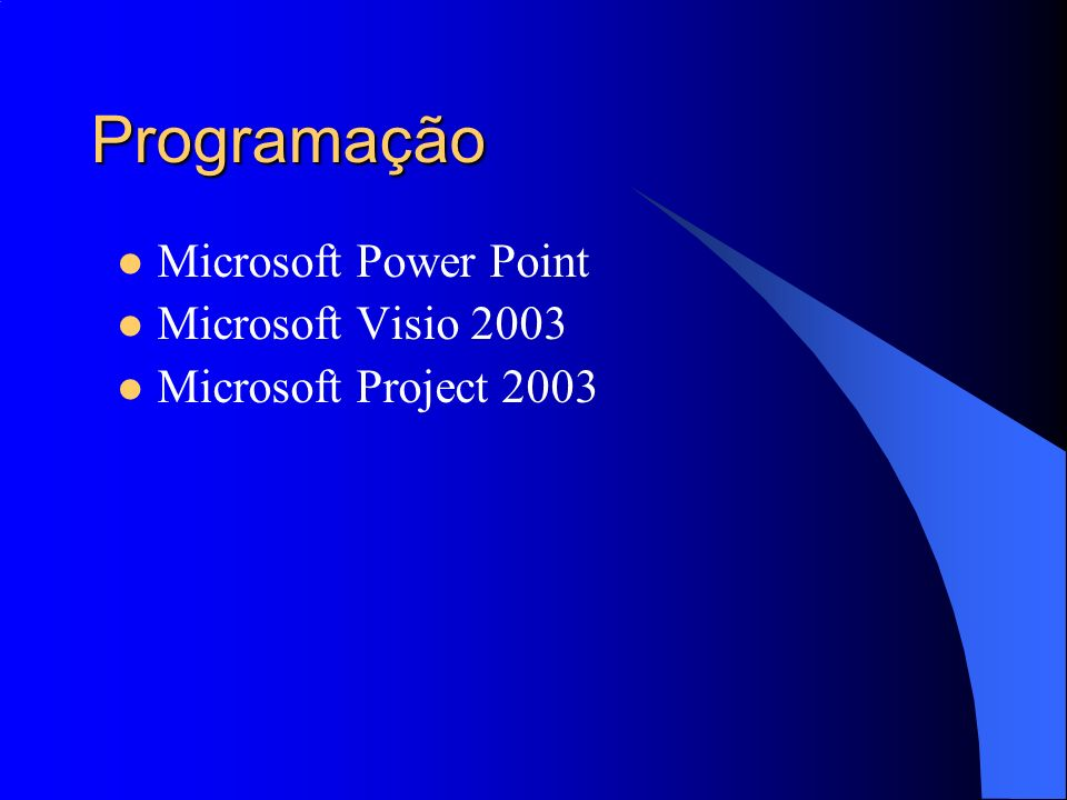 Programação Microsoft Power Point Microsoft Visio 2003