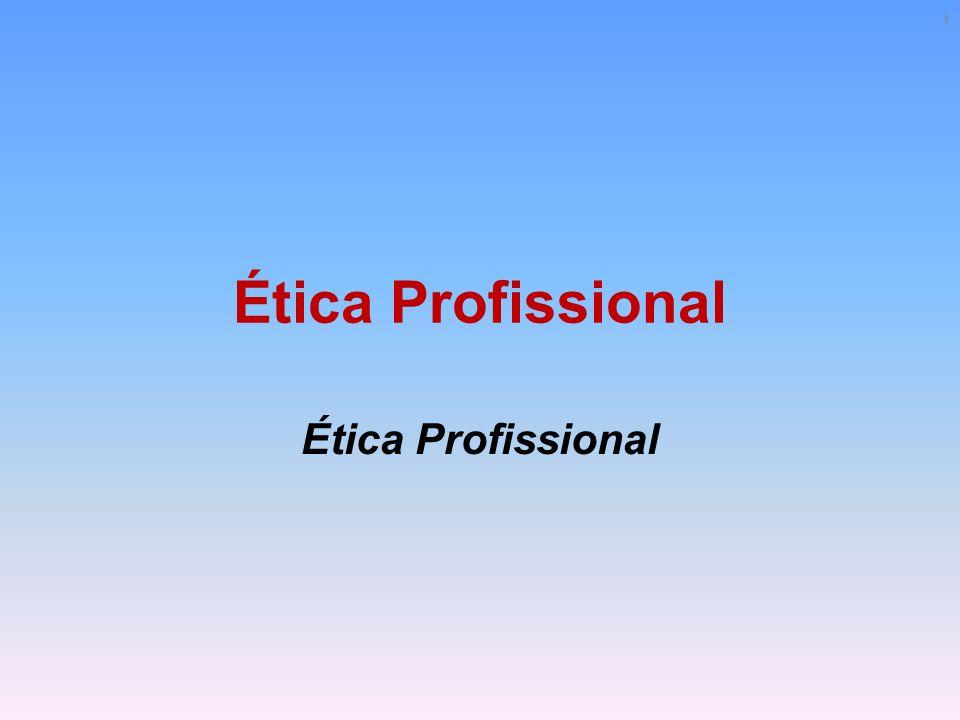 Ética Profissional Ética Profissional
