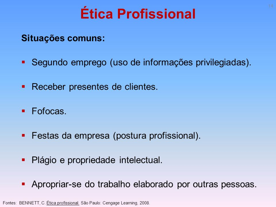 Ética Profissional Situações comuns: