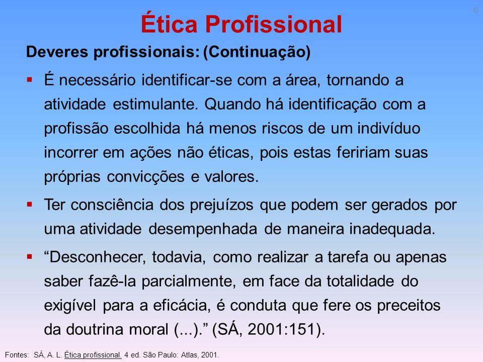 Ética Profissional Deveres profissionais: (Continuação)