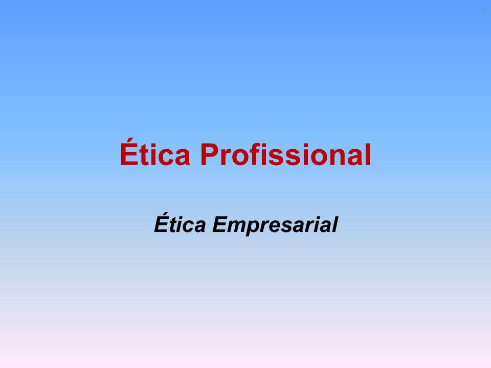 Ética Profissional Ética Empresarial