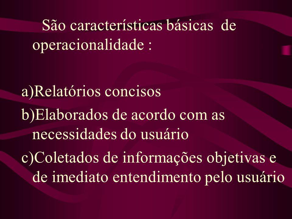 São características básicas de operacionalidade :